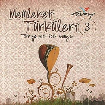 Memleket Türküleri, Vol. 3 (Türkiye with Folk Songs)
