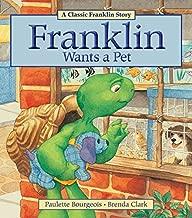 Best franklin wants a pet Reviews