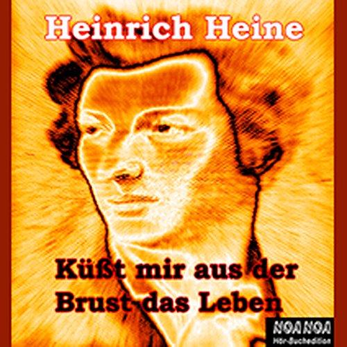 Küßt mir aus der Brust das Leben                   By:                                                                                                                                 Heinrich Heine                               Narrated by:                                                                                                                                 Ernst Matthias Friedrich                      Length: 1 hr and 22 mins     Not rated yet     Overall 0.0