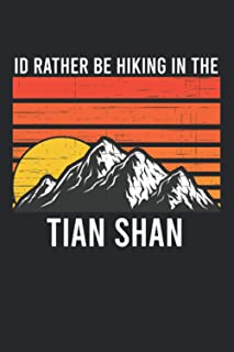 I'd Rather Be hiking in the Tian Shan Range: 6x9 Journal for recording daily habits, goals, and reminders. Diary, Noteboo...