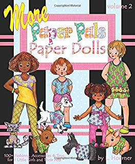 More Paper Pals Paper Dolls: 100+ Fashions, Accessories and Toys for 8 Little Girls and Their Pets