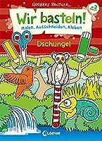 Wir basteln! - Malen, Ausschneiden, Kleben - Dschungel: Bastelbuch, Beschaeftigung fuer Kinder ab 3 Jahre