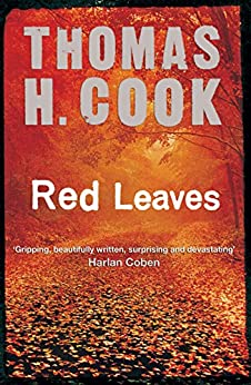 Red Leaves by [Thomas H. Cook]