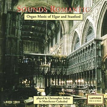 Sounds Romantic - Organ Music of Elgar & Stanford