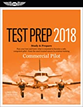 Commercial Pilot Test Prep 2018: Study & Prepare: Pass your test and know what is essential to become a safe, competent pilot from the most trusted source in aviation training (Test Prep series)