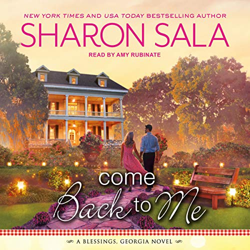Come Back to Me     Blessings, Georgia, Book 6              By:                                                                                                                                 Sharon Sala                               Narrated by:                                                                                                                                 Amy Rubinate                      Length: 7 hrs and 55 mins     1 rating     Overall 4.0