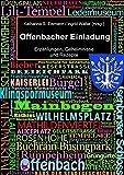 Offenbacher Einladung: Erzählungen, Geheimnisse und Rezepte