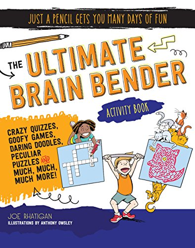 The Ultimate Brain Bender Activity Book (Just a Pencil Gets You Many Days of Fun)