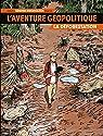 L'aventure géopolitique, tome 1 : La déforestation par Danjou