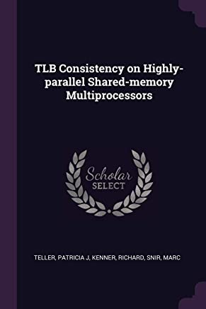 TLB Consistency on Highly-parallel Shared-memory Multiprocessors