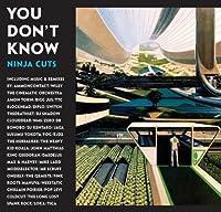 You Don't Know : Ninja Cuts [国内盤 / 3CD] (BRC190)
