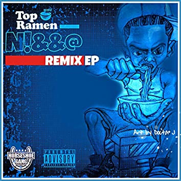 Top Ramen N!&&@ Remix