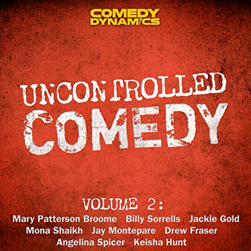 Uncontrolled Comedy Vol. 2 audiobook cover art