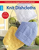 Knit Dishcloths: 15 Extremely easy designs inspired by quilt blocks! (Also includes Knook instructions)