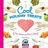 Cool Holiday Treats: Easy Recipes for Kids to Bake (Checkerboard Science Library: Cool Baking)