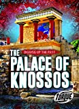 The Palace of Knossos (Digging Up the Past)