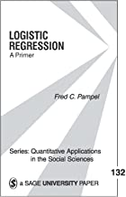 Logistic Regression: A Primer (Quantitative Applications in the Social Sciences Book 132)