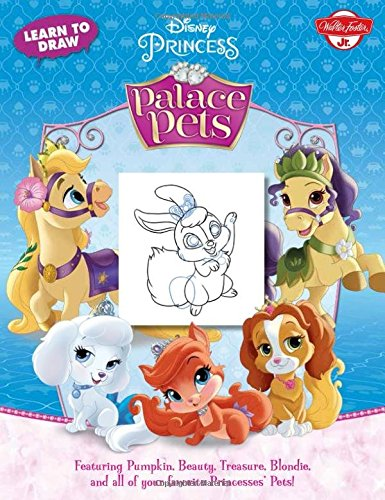 Learn to Draw Disney Princess Palace Pets: Featuring Pumpkin, Beauty, Treasure, Blondie and all of your favorite Princesses' Pets! (Licensed Learn to Draw)