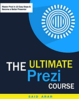 The Ultimate Prezi Course: Master Prezi in 10 Easy Lessons