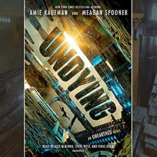 Undying     Unearthed, Book 2              By:                                                                                                                                 Amie Kaufman,                                                                                        Meagan Spooner                               Narrated by:                                                                                                                                 Alex McKenna,                                                                                        Steve West,                                                                                        Vikas Adam                      Length: 11 hrs and 19 mins     4 ratings     Overall 4.0