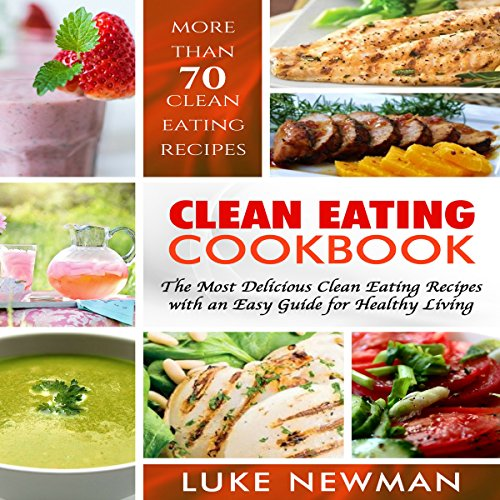 Clean Eating Cookbook     The Most Delicious Clean Eating Recipes with an Easy Guide for Healthy Living              By:                                                                                                                                 Luke Newman                               Narrated by:                                                                                                                                 sangita chauhan                      Length: 2 hrs and 59 mins     Not rated yet     Overall 0.0