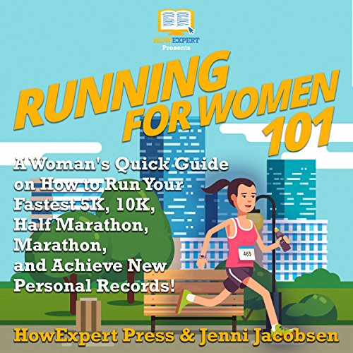 Running for Women 101: A Woman's Quick Guide on How to Run Your Fastest Race from the 5K to the Marathon audiobook cover art