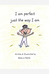 I am perfect just the way I am Paperback