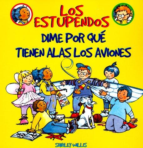 Dime Por Que Tienen Alas Los Aviones (Los Estupendos  Whiz Kids, Spanish Edition)