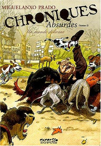 Chroniques absurdes - tome 1 - Un monde délirant