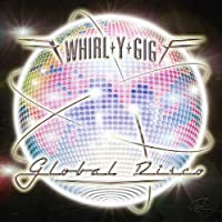Whirl-Y-Gig Global Disco