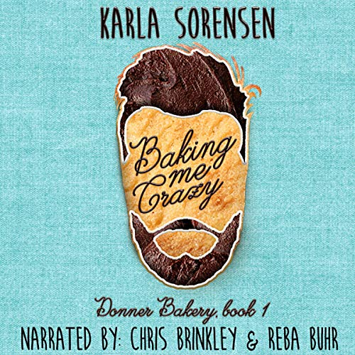 Baking Me Crazy Audiobook By Smartypants Romance,                                                                                        Karla Sorensen cover art
