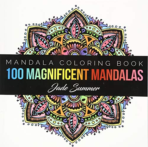 Mandala Coloring Book: 100+ Unique Mandala Designs and Stress Relieving Patterns for Adult...
