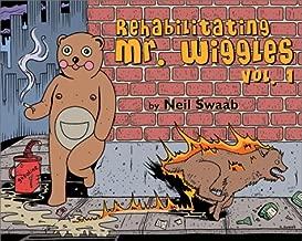 Rehabilitating Mr. Wiggles: Vol. 1