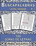 Buscapalabras: 100 Sopas de Letras para Adultos, con Letra Grande # 2 (Pasatiempos Divertidos)