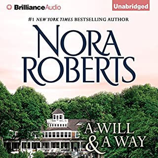 A Will and a Way                   By:                                                                                                                                 Nora Roberts                               Narrated by:                                                                                                                                 Christina Traister                      Length: 7 hrs and 7 mins     9 ratings     Overall 4.1