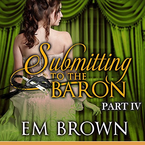 Submitting to the Baron, Part IV audiobook cover art