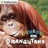 Curious About Orangutans (Smithsonian)
