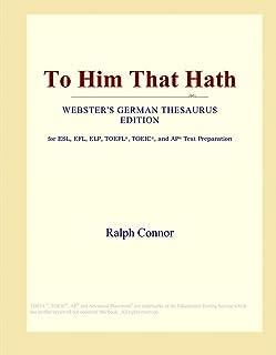 To Him That Hath (Webster's German Thesaurus Edition)