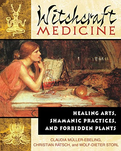 Witchcraft Medicine: Healing Arts, Shamanic Practices, and Forbidden Plants (English...