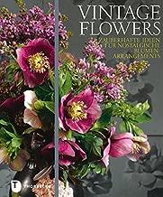 Vintage Flowers: Zauberhafte Ideen für nostalgische Blumenarrangements