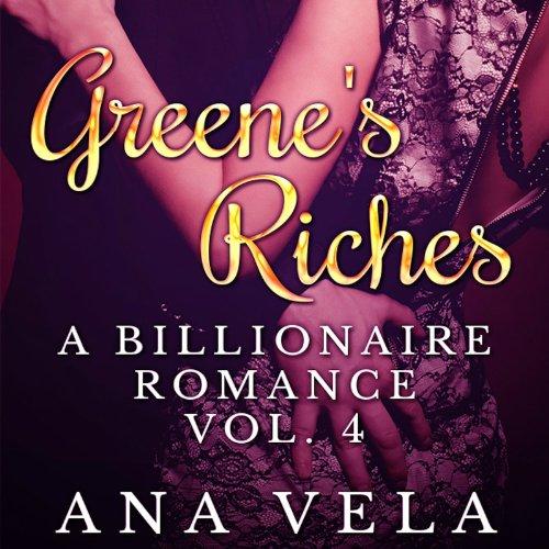 Greene's Riches: A Billionaire Romance, Vol. 4 audiobook cover art
