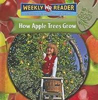 How Apple Trees Grow (How Plants Grow)