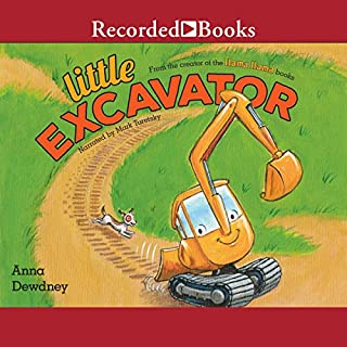Little Excavator                   Written by:                                                                                                                                 Anna Dewdney                               Narrated by:                                                                                                                                 Mark Turetsky                      Length: 4 mins     Not rated yet     Overall 0.0