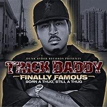 Finally Famous: Born a Thug Still a Thug