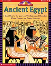 Read-Aloud Plays: Ancient Egypt: 5 Short Plays for the Classroom With Background Information, Writing Prompts, and Creative Activities