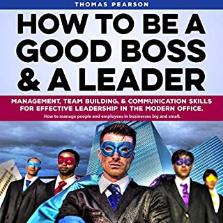 How to Be a Good Boss and a Leader cover art