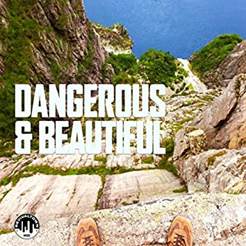 Dangerous and Beautiful