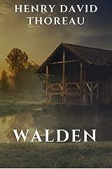 Walden: Henry David Thoreau (Nature Writing & Essays, Philosophy, Historical Literature) [Annotated] Kindle Edition