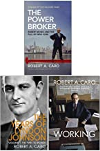 Robert Caro Collection 3 Books Set (The Power Broker, The Path to Power The Years of Lyndon Johnson, [Hardcover] Working)