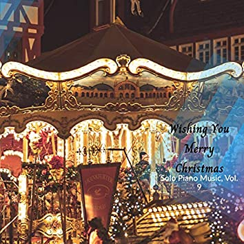 Wishing You Merry Christmas - Solo Piano Music, Vol. 9